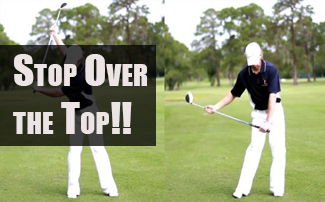 The Best Way to Stop Coming Over the Top in Your Swing