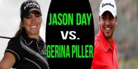 Jason Day vs. Gerina Piller