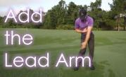 Intro to Adding the Lead Arm in Golf Swing