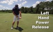 Left Hand Power Release Drill