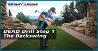 DEAD Drill Step 1 - The Backswing