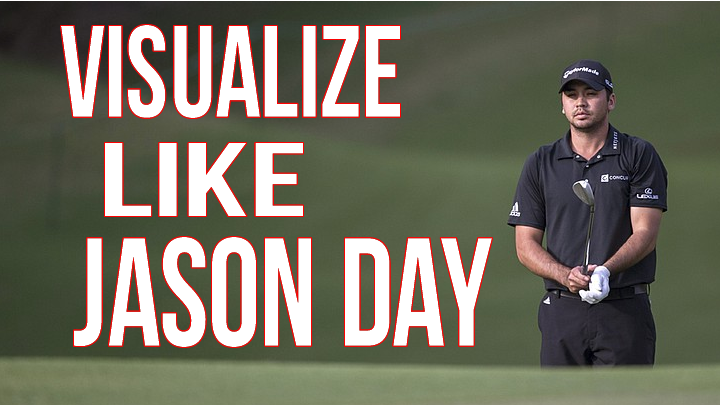 Jason Day - Visualize and Execute